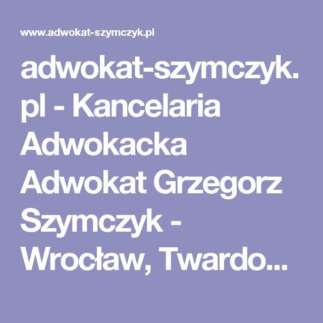 adwokat-szymczyk.pl - Kancelaria Adwokacka Adwokat Grzegorz Szymczyk - Wrocław, Twardogóra