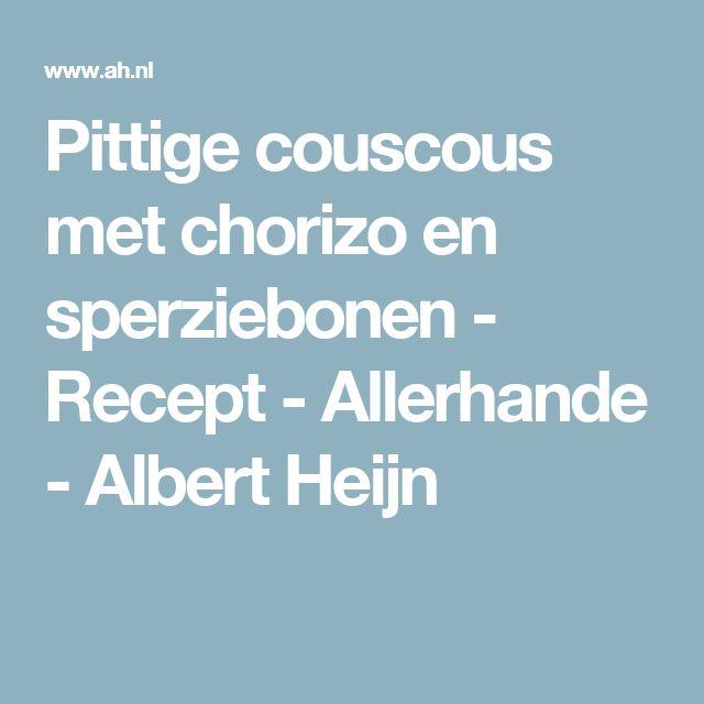 Pittige couscous met chorizo en sperziebonen - Recept - Allerhande - Albert Heijn