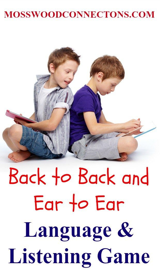 Back to Back and Ear to Ear; a Language and Listening Game. Follow directions while you have fun with your friend.