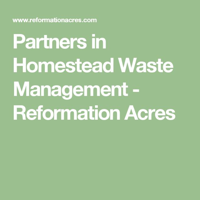 Partners in Homestead Waste Management - Reformation Acres