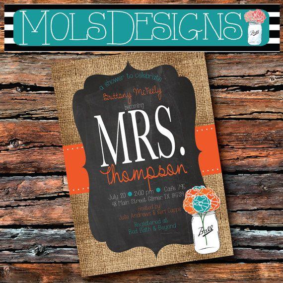 any Color Mrs. Bridal MASON JAR Vintage BURLAP Chalkboard Burnt Orange Turquoise Fall Floral Wedding Brunch Tea Party Baby Shower Invitation