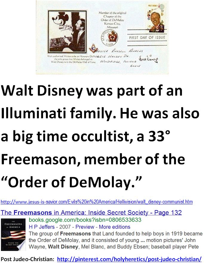 Walt Disney was part of an Illuminati family. He was also a big time occultist, a 33° Freemason, member of the Order of DeMolay.  > > > Click image!