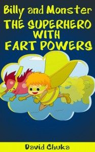 Billy and Monster: The Superhero with Fart Powers