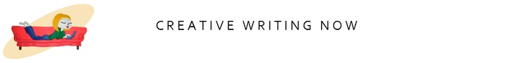 Creative Writing Now...great site for writers, lots of prompts and how tos