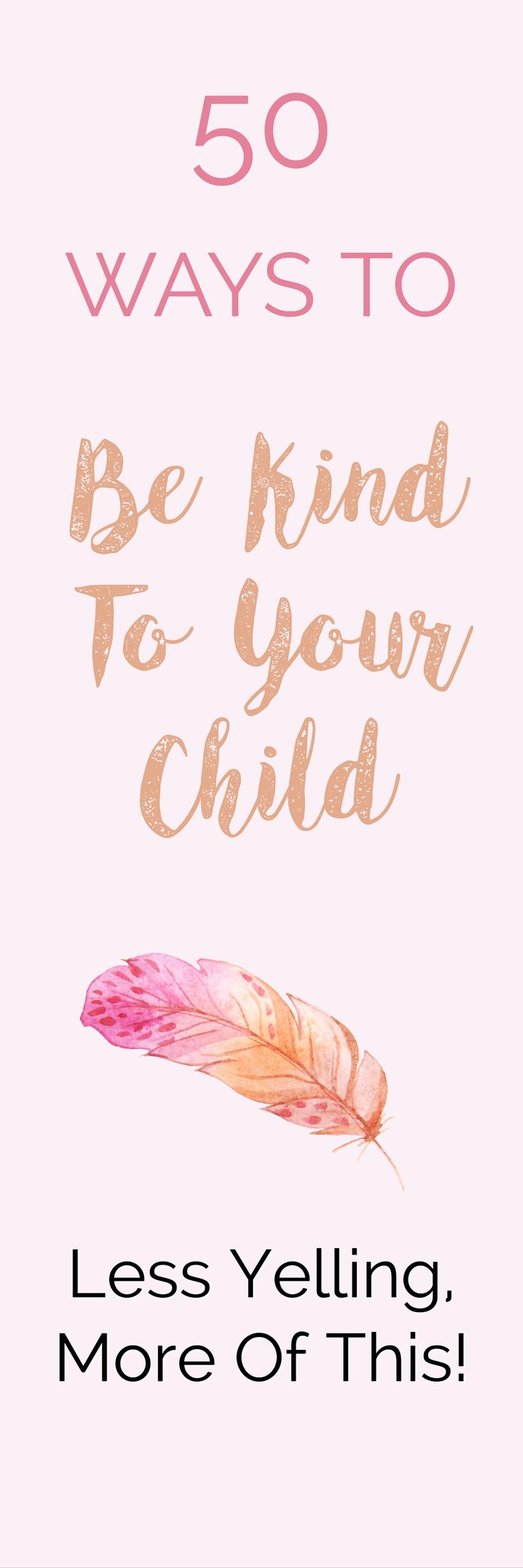 50 Ways To Be Kind To Your Child – How To Be Kind In An Unkind World Theresa Shaw