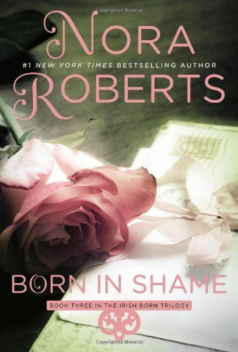 Born in Shame (Irish Born Trilogy) by Nora Roberts,http://www.amazon.com/dp/0425266117/ref=cm_sw_r_pi_dp_vKPetb1NGF6M0HMD