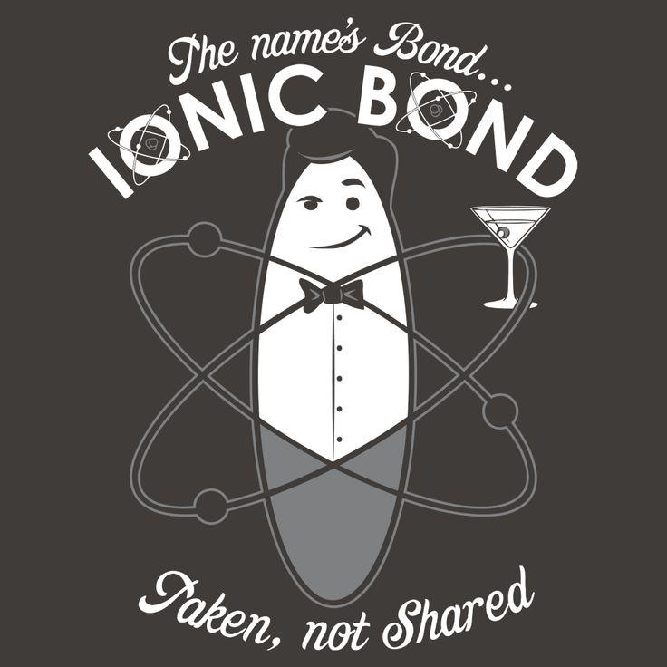 The Name's Bond, Ionic Bond T-Shirt | SnorgTees 2