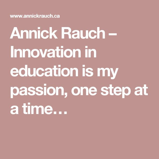 Annick Rauch – Innovation in education is my passion, one step at a time…