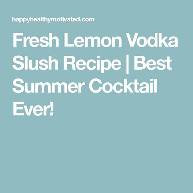 Fresh Lemon Vodka Slush Recipe | Best Summer Cocktail Ever!