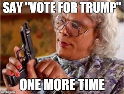 "Madea | SAY ""VOTE FOR TRUMP"" ONE MORE TIME 