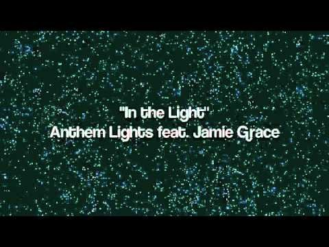 In the Light - Anthem Lights feat. Jamie Grace. The two best artists/groups in the world!