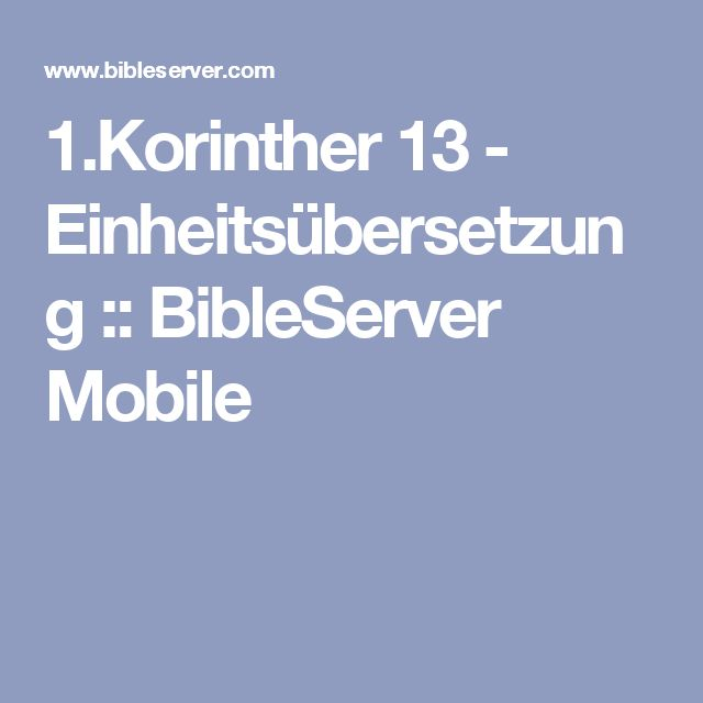 1.Korinther 13 - Einheitsübersetzung :: BibleServer Mobile