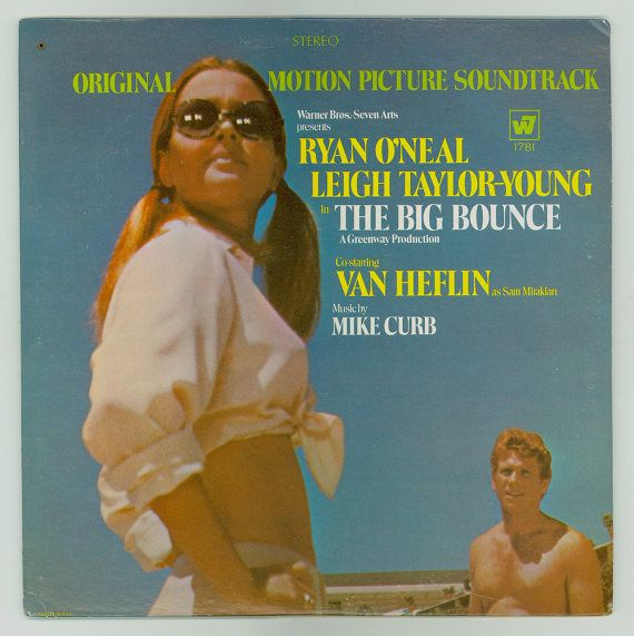 The Big Bounce Movie Soundtrack Ryan O'Neal by BrothertownMusic, $17.50 —— this movie got remade - but this is the soundtrack to the original Ryan O'Neal /  Leigh Taylor-Young movie. Music by Mike Curb.