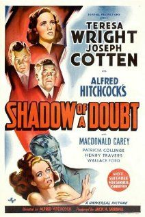 "Shadow of a Doubt (1943). A young woman discovers her visiting ""Uncle Charlie"" may not be the man he seems to be."