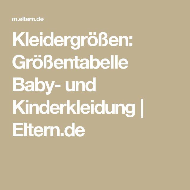 Kleidergrößen: Größentabelle Baby- und Kinderkleidung    Eltern.de