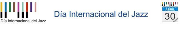 Día Internacional del Jazz | UNESCO #30Abril