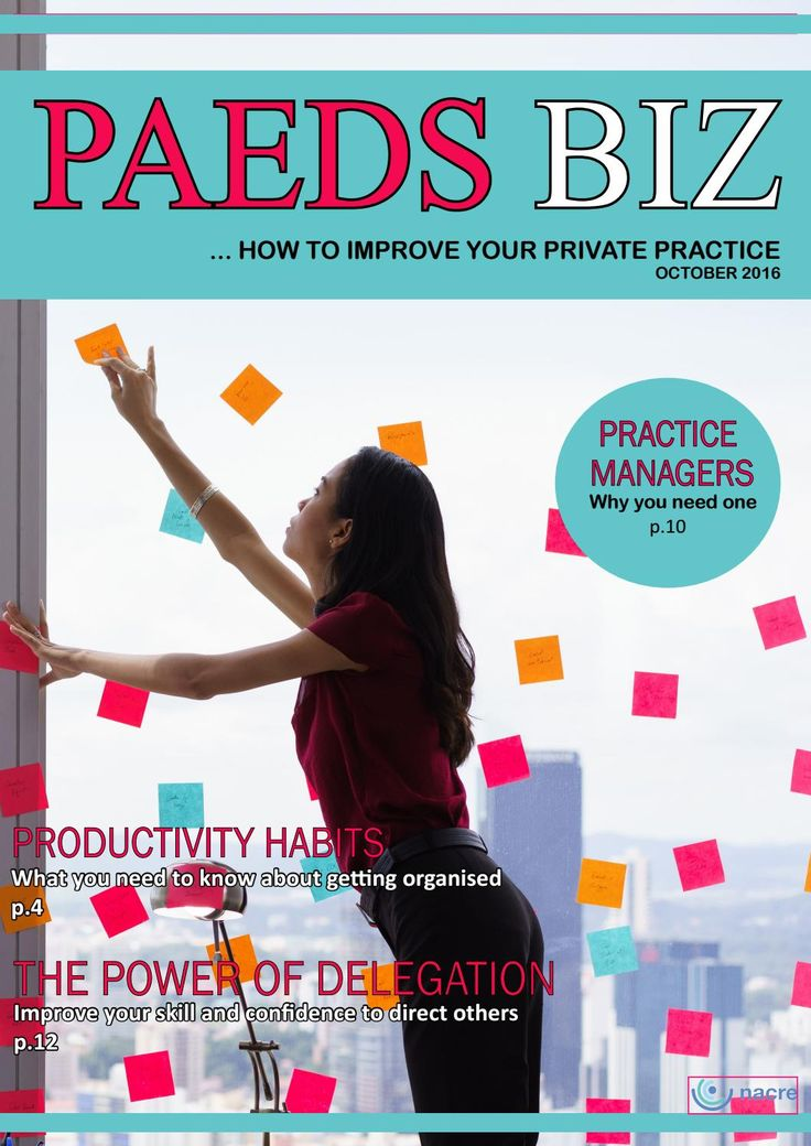 Paeds Biz E-Magazine - October Edition 2016  Paeds Biz is a monthly E-Magazine aimed at Paediatric Private Practitioners designed to help improve their businesses, by Cathy Love of Nacre Consulting.