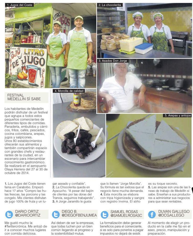 Medellín, sabor con encanto La twittercrónica recorrió las calles para descubrir los sabores que atraen a los visitantes. Los vendedores se organizan para ofrecer manjares y calidad.