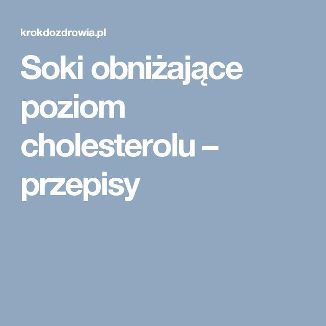 Soki obniżające poziom cholesterolu – przepisy