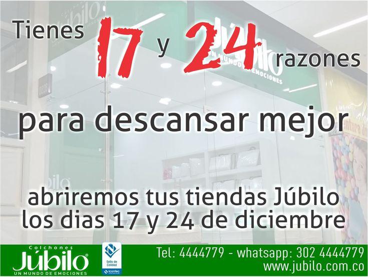 Tienes 17 y 24 razones para descansar mejor. Abriremos tus tiendas Júbilo los días 17 y 24 de diciembre. Tel 4444779 whatsapp 3024444779. http://jubilo.com.co/tiendas