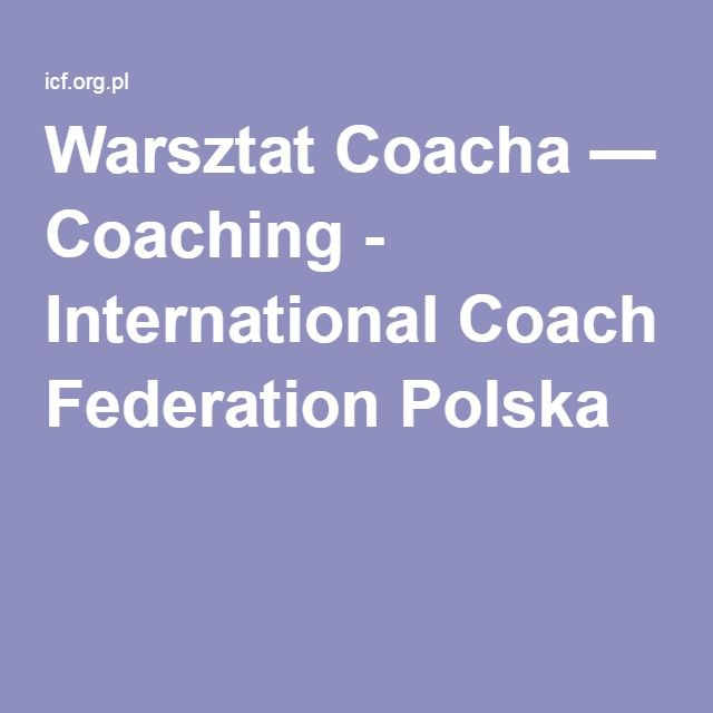 Warsztat Coacha — Coaching - International Coach Federation Polska