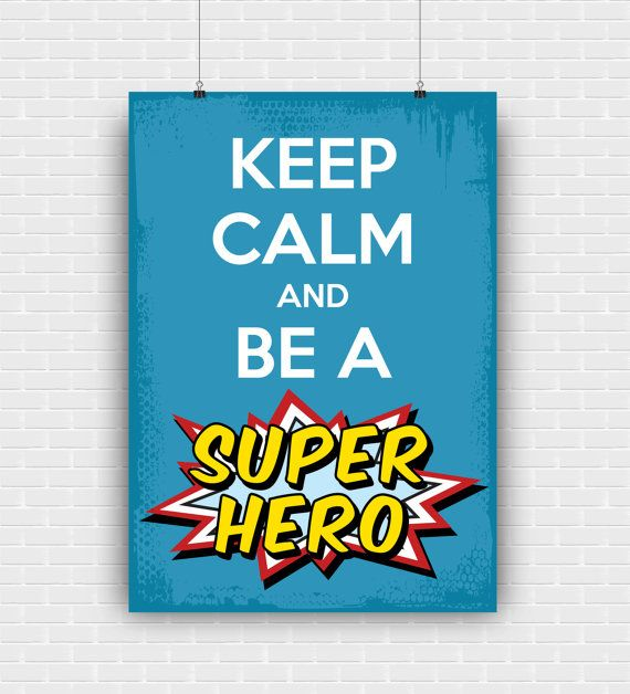 Keep calm and be a superhero printable art quote by GraphicCorner