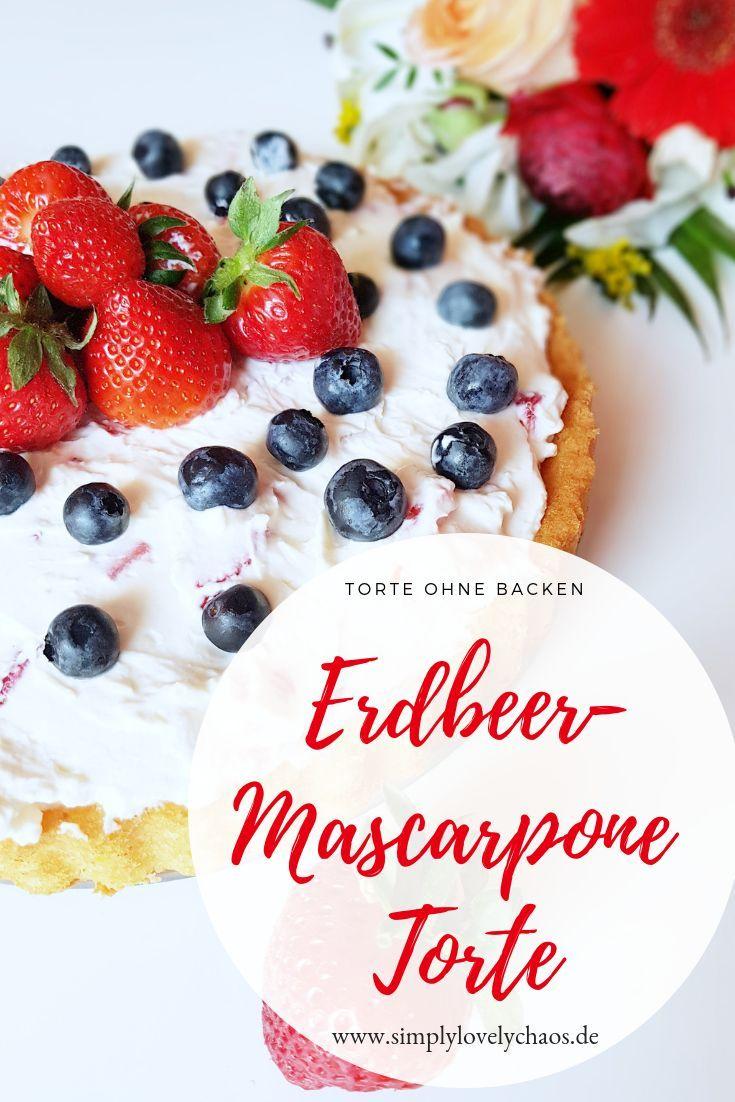 Erdbeer Mascarpone Torte Ohne Backen Rezept Rezepte Torte Ohne Backen Und Getranke Rezepte