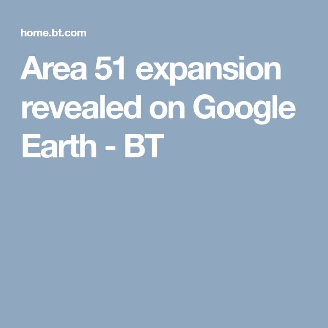 Area 51 expansion revealed on Google Earth - BT
