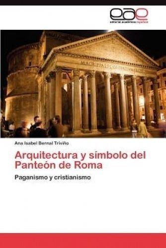 Arquitectura-y-Simbolo-del-Panteon-de-Roma-Spanish-by-Bernal-Trivino-Ana-Isabe