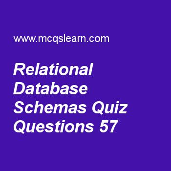 Learn quiz on relational database schemas, DBMS quiz 57 to practice. Free database management system MCQs questions and answers to learn relational database schemas MCQs with answers. Practice MCQs to test knowledge on relational database schemas, subclass and superclass, database management interfaces, embedded and dynamic sql, introduction to query processing worksheets.  Free relational database schemas worksheet has multiple choice quiz questions as in relational database schemas..