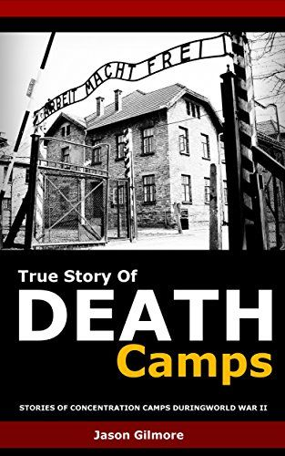 True Story of Death Camps: Stories of concentration camps during World War II by Jason Gilmore http://www.amazon.co.uk/dp/B01BEIFKEW/ref=cm_sw_r_pi_dp_xn2Xwb150YPA1