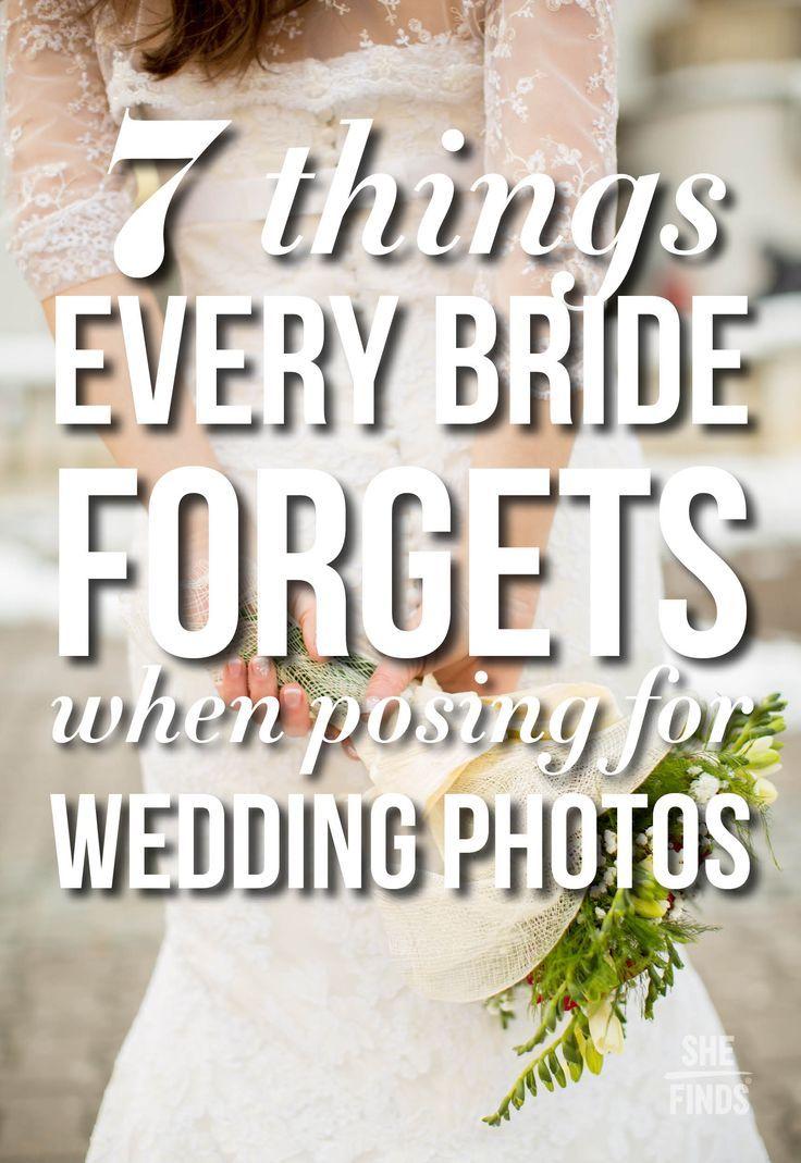 7 Things Every Bride Forgets When Posing For Wedding Photos Hochzeitsfoto Idee Hochzeitstipps Fotos Hochzeit