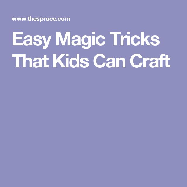 Easy Magic Tricks That Kids Can Craft