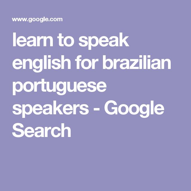learn to speak english for brazilian portuguese speakers - Google Search