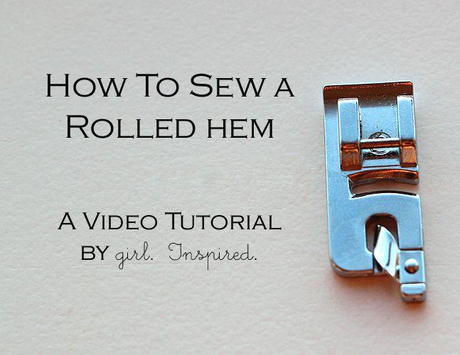 Sewing Basics: Rolled Hem Video Tutorial - girl. Inspired.