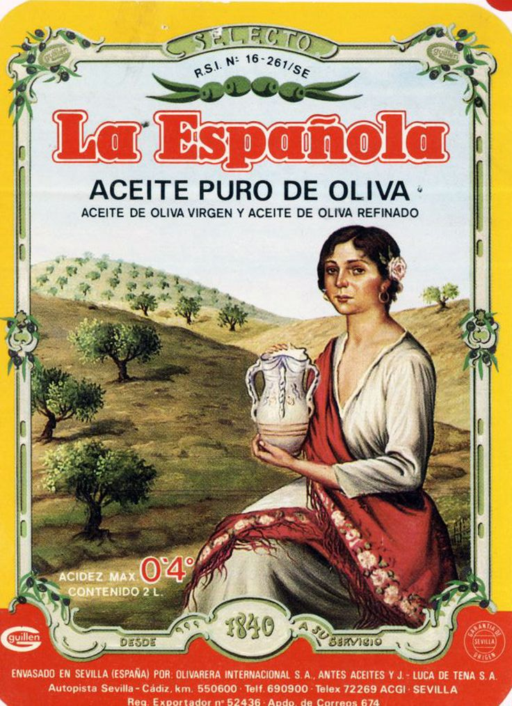 La Española, en 1980. Pure Olive oil. This brand is still in Spanish market, but only produces olives