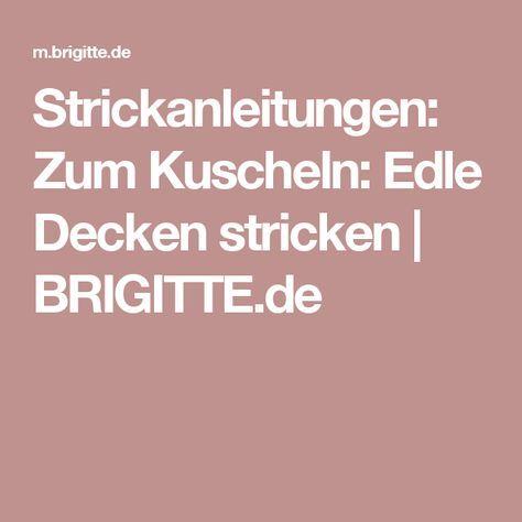 Strickanleitungen: Zum Kuscheln: Edle Decken stricken | BRIGITTE.de