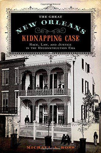 Review: The Great New Orleans Kidnapping Case by Michael Ross