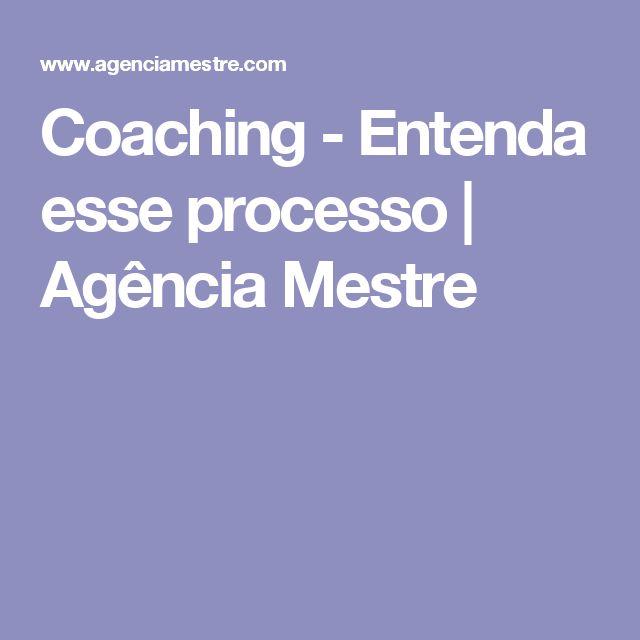 Coaching - Entenda esse processo   Agência Mestre