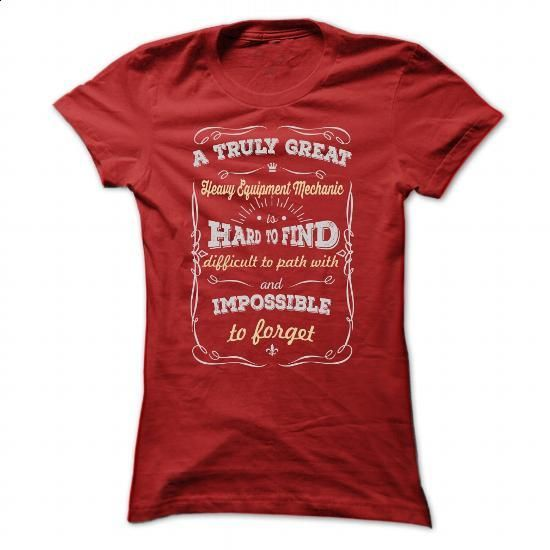 A TRULY GREAT Heavy Equipment Mechanic T SHIRTS #Tshirt #style. GET YOURS => https://www.sunfrog.com/Geek-Tech/A-TRULY-GREAT-Heavy-Equipment-Mechanic-T-SHIRTS-Ladies.html?60505