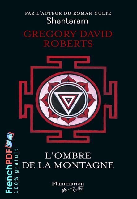 Roman: L'ombre de la montagne de Gregory David Roberts http://www.frenchpdf.com/2017/07/ombre-de-la-montagne.html Roman: L'ombre de la montagne de Gregory David Roberts