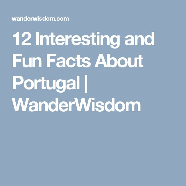 12 Interesting and Fun Facts About Portugal | WanderWisdom