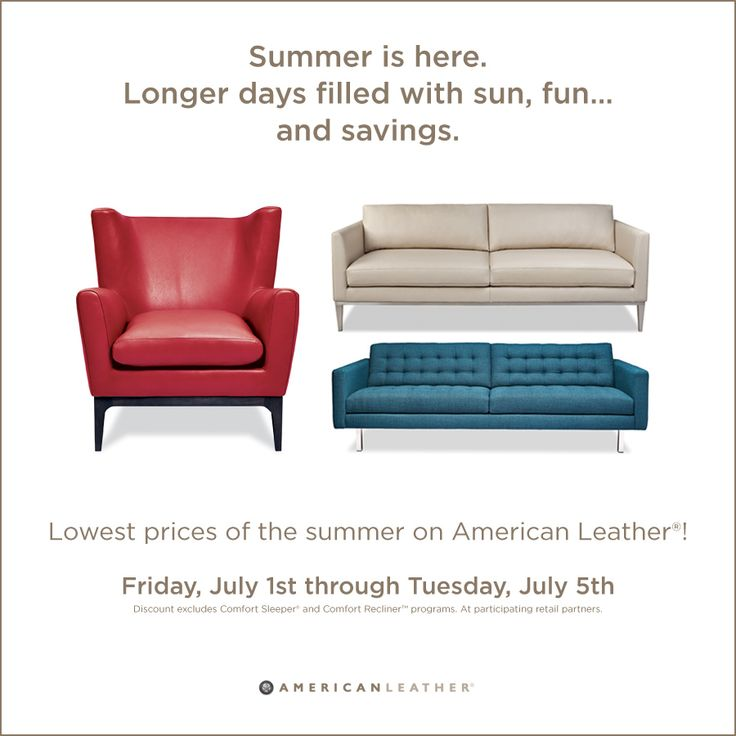 Summer is HERE. Our Canada Day Weekend Sale starts on July 1 -- Lowest prices of the summer on American Leather furniture!