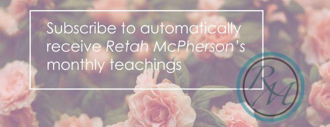 Receive Retah's monthly teachings