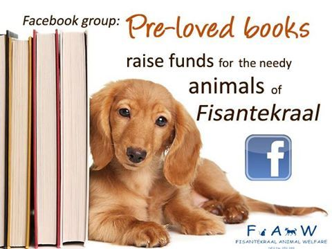 Preloved books is a page that sells second-hand books (most of which are almost brand new) at give-away prices AND has a free delivery meet-up service in Durbanville, Bellville, Stellenbosch, Strand and Somerset West. One of our supporters started this initiative and we think it is just fabulous!  ALL funds go to Fisantekraal Animal Welfare for sterilisations, vaccinations, food, and kennels. Plus you get good reads!  What more could an animal-loving winter bookbug ask for?!  Join the group…
