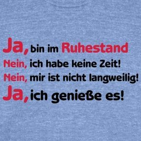 Shirt Ja ich bin im Ruhestand, Rente, Pension T-Shirts - Unisex Tri-Blend T-Shirt von American Apparel