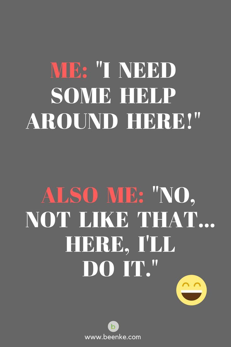 Parenting Quotes I Need Some Help Around Here Parenting Quotes Funny Truths Parents Quotes Funny Funny Mom Quotes