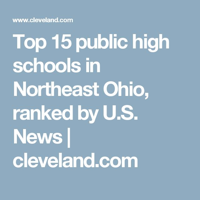 Top 15 public high schools in Northeast Ohio, ranked by U.S. News |       cleveland.com