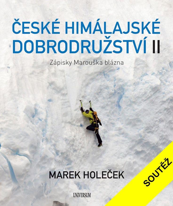 Soutěžte o knihu Marka Holečka České himálajské dobrodružství II. Knihu představí Alena Zárybnická - HUDY blog