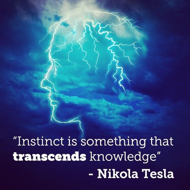 """Instinct is something that transcends knowledge."" - Nikola Tesla #QuoteoftheDay #Tesla"